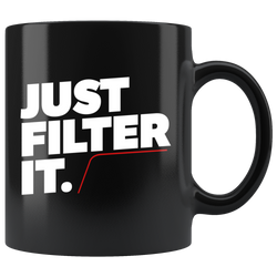 Just Filter It Coffee/Tea Mug