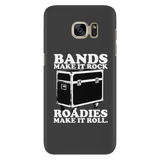 Bands Make It Rock...Roadies Make It Roll Android Cell Phone Case