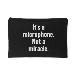 It's a Microphone. Not a Miracle Gear Bag