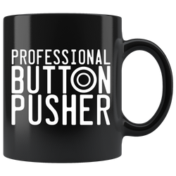 Professional Button Pusher Coffee Mug