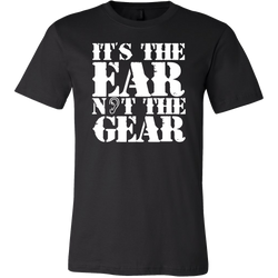 It's the Ear Not the Gear Short Sleeve T-Shirt