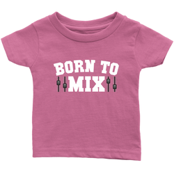 Born To Mix Kids Onesie and Tees