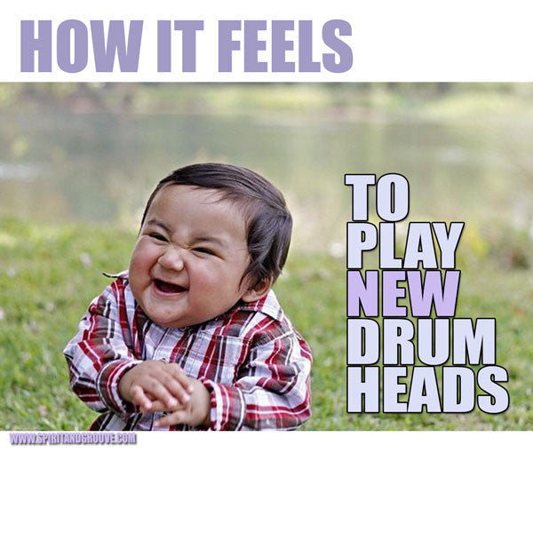 Spirit and Groove Drum Meme Monday - How It Feels with New Heads