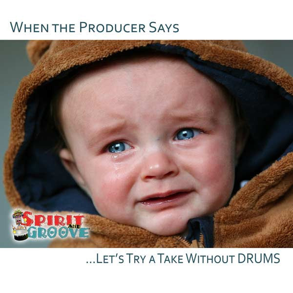 Drum Meme Monday - When the producer Wants to do a Track Without Drums