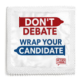 Don't Debate Wrap Your Candidate Condom - 10 Condoms