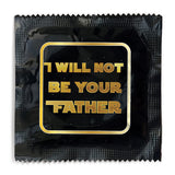 I Will Not Be Your Father Condom