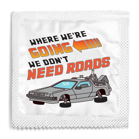 Where We're Going We Don't Need Roads Condom