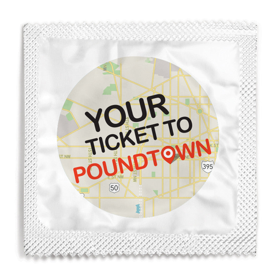 Your Ticket To Poundtown Condom - 10 Condoms