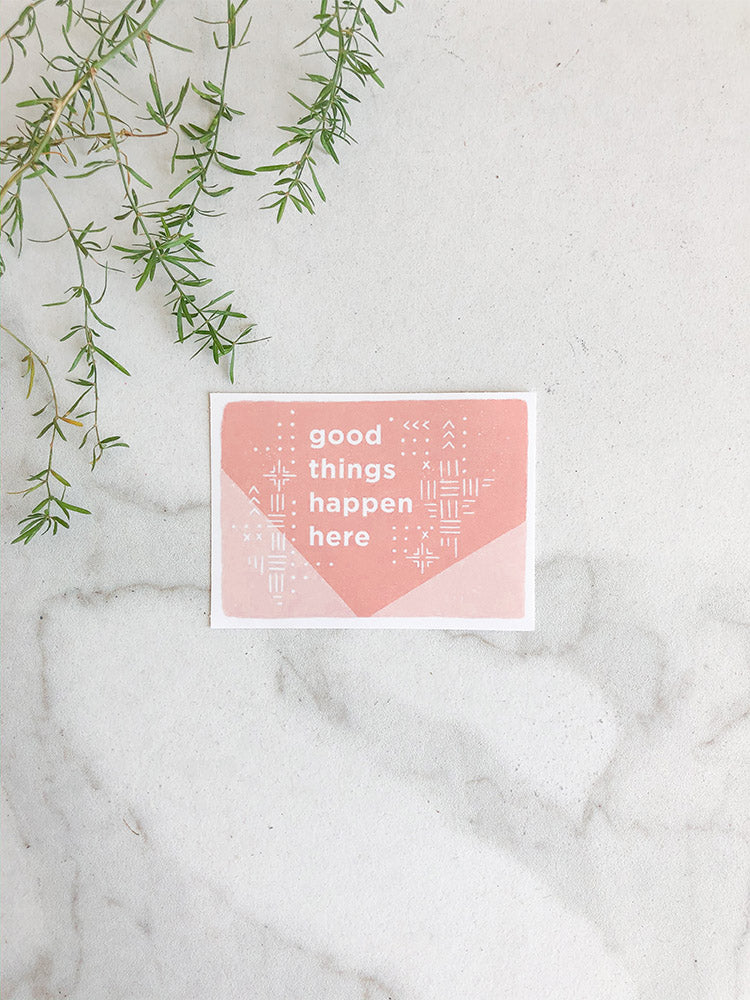Good Things Happen Here Sticker