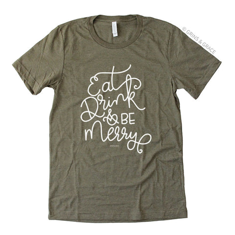 """EAT, DRINK, AND BE MERRY"" HOLIDAY MOM T-SHIRT IN OLIVE - Grins & Grace"