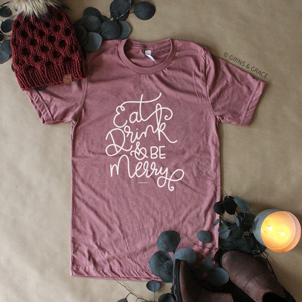 """EAT, DRINK, AND BE MERRY"" HOLIDAY MOM T-SHIRT IN ROSE"