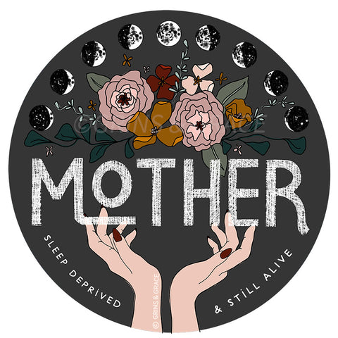 """MOTHER: SLEEP DEPRIVED & STILL ALIVE"" WATERPROOF STICKER - Grins & Grace"
