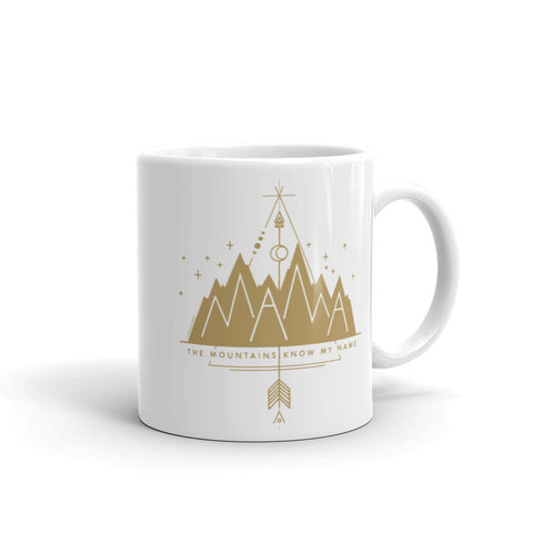 """MAMA - THE MOUNTAINS KNOW MY NAME"" CERAMIC COFFEE MUG"