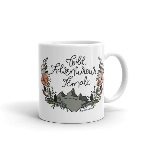 """WILD ADVENTUROUS FEMALE"" CERAMIC COFFEE MUG"
