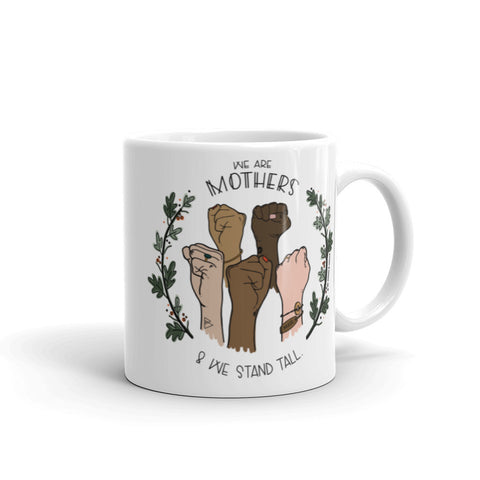 """WE ARE MOTHERS"" CERAMIC COFFEE MUG"