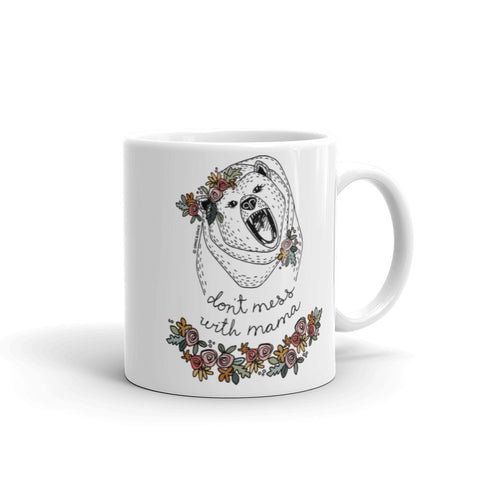 """DON'T MESS WITH MAMA BEAR"" CERAMIC COFFEE MUG"