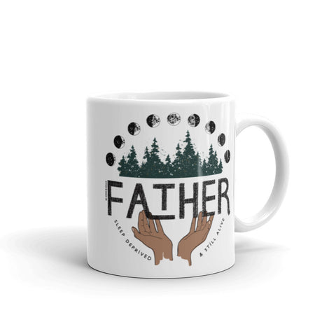 """FATHER: SLEEP DEPRIVED & STILL ALIVE"" CERAMIC COFFEE MUG"