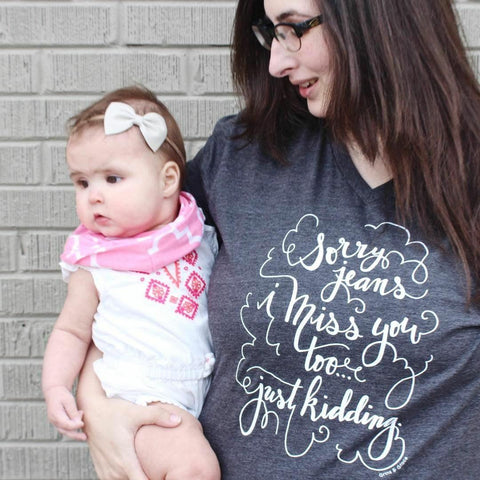 """SORRY JEANS, I MISS YOU TOO... JUST KIDDING!"" MOM T-SHIRT IN CHARCOAL - Grins & Grace"