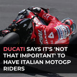 Ducati says it's 'not that important' to have Italian MotoGP riders