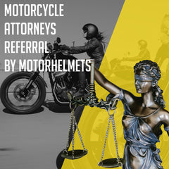 MOTORCYCLE ATTORNEYS REFERRAL BY MOTORHELMETS