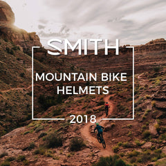 Smith Optics 2018 | Mountain Bike Helmets Collection