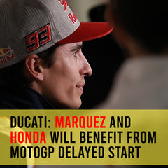 Ducati: Marquez and Honda will benefit from MotoGP delayed start | Motogp Update