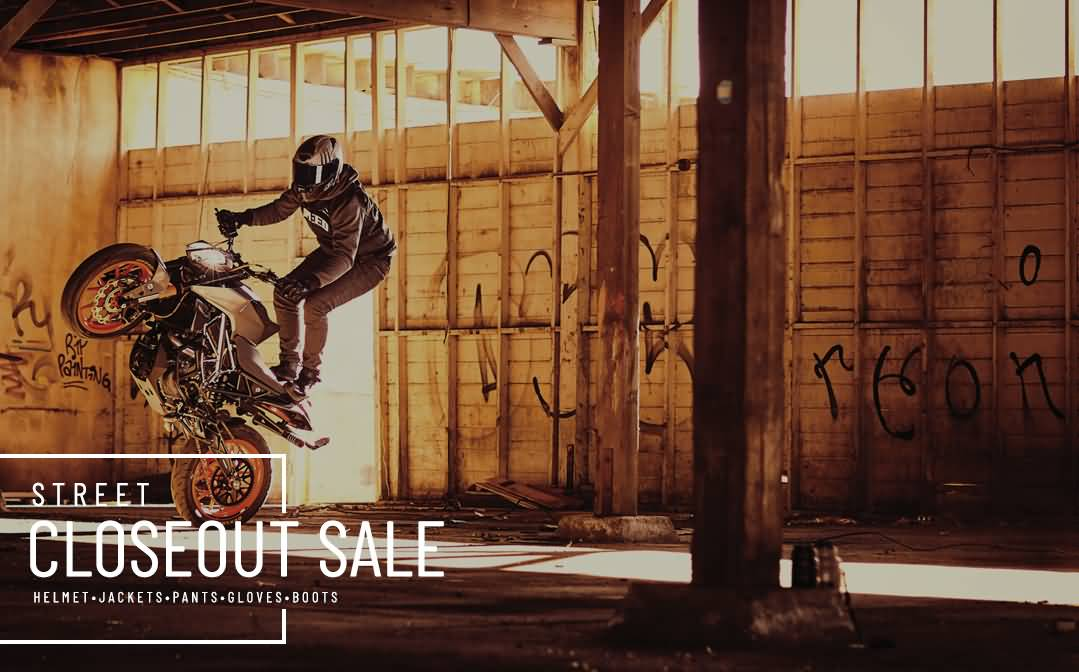 A man doing stunts in his motorcycle and a text saying Street Closeout Sale