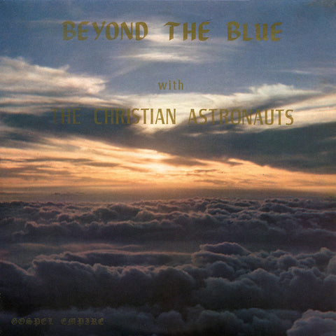 The Christian Astronauts – Beyond The Blue