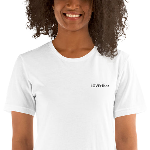 LOVE (is greater than) fear - Embroidered Unisex Short-Sleeve T-Shirt - R.O.S.E. clothing