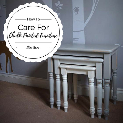 How to care or look after your Everlong Chalk Painted Furniture