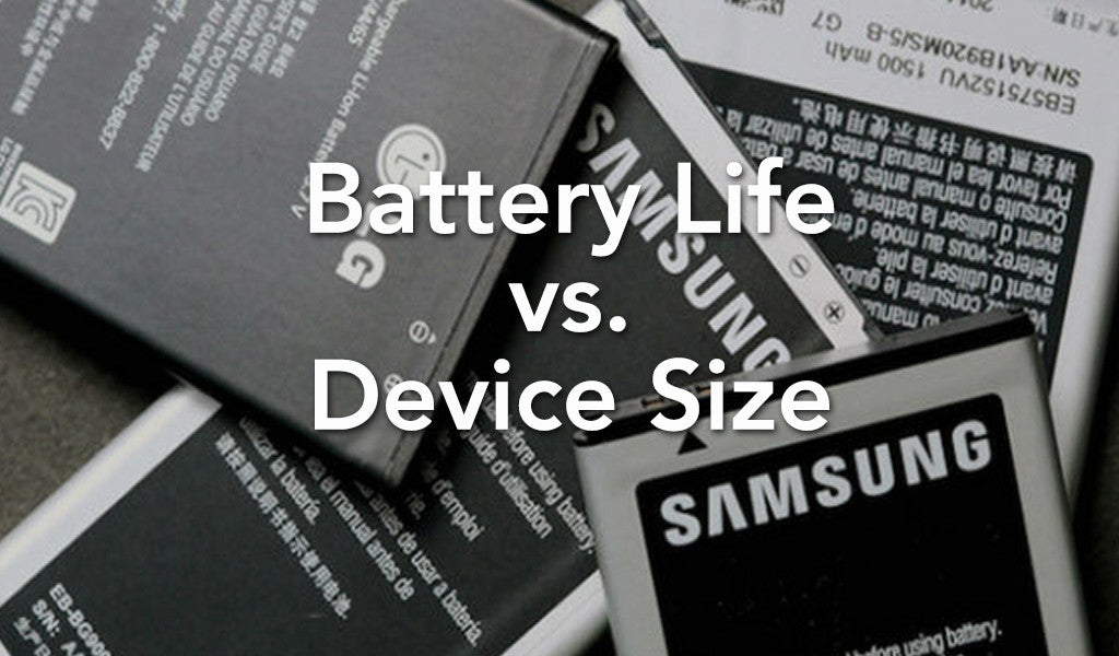 What's More Important: Battery Life or the Size of Your Device?