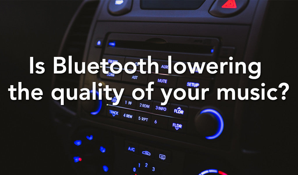 Is Bluetooth lowering the quality of your music?