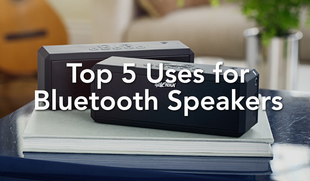 Top 5 Uses for Bluetooth Speakers