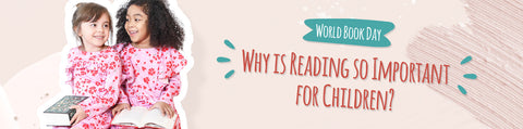 World Book Day - Why is Reading So Important for Children?
