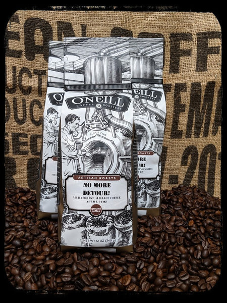 No More Detour:  Artisan Coffee by O'Neill Coffee
