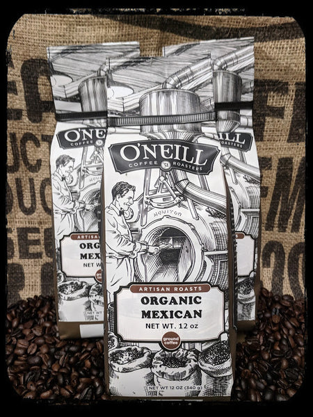 Organic Mexican:  Artisan Coffee by O'Neill Coffee