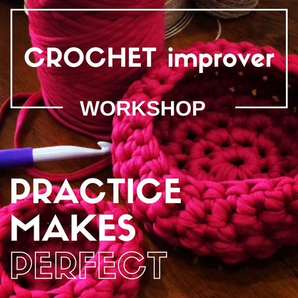 Workshop: IMPROVERS Crochet (2.5 hours)