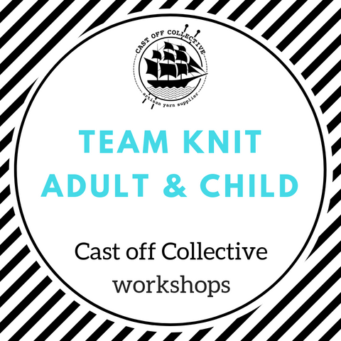 Workshop: BEGINNERS Team Knit - Adult & Child (2.5 hours)