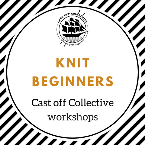 Workshop: Knit BEGINNERS (2.5 hours)
