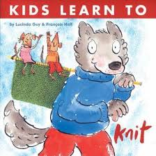 Book: Kids Learn to Knit by L Guy & F Hall