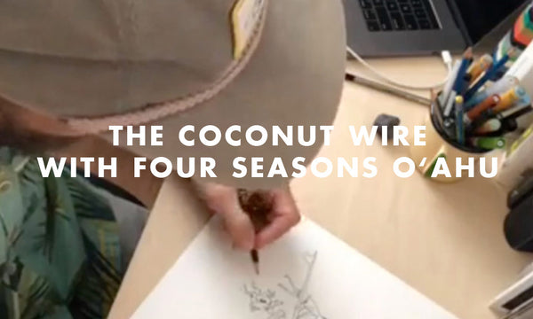 The Coconut Wire - Four Seasons O'ahu