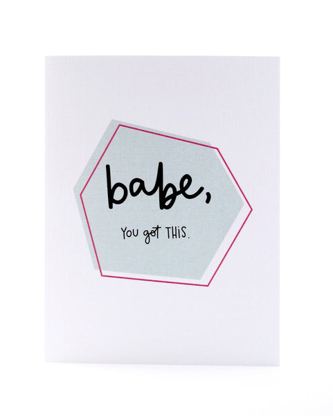Babe You Got This Card by Pixel Paper Hearts
