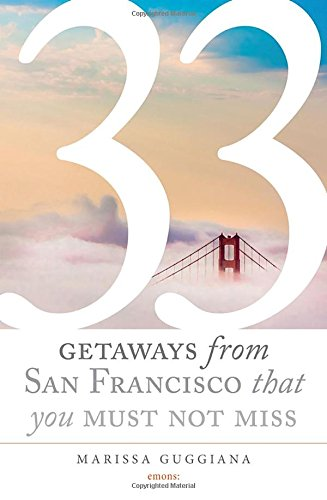 33 Getaways from San Francisco That You Must Not Miss