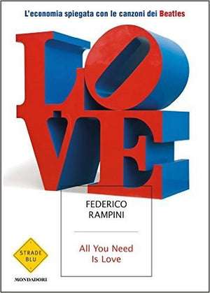 All you need is love. L'economia spiegata con le canzoni dei Beatles