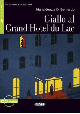 Giallo al Grand Hotel du Lac. Con CD Audio