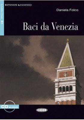 Baci da Venezia. Con CD Audio