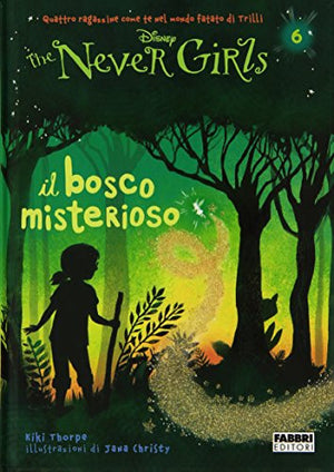 Il bosco misterioso. The Never Girls. 6.