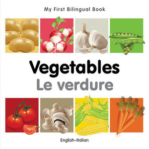 My First Bilingual Book-Vegetables (English-Italian)
