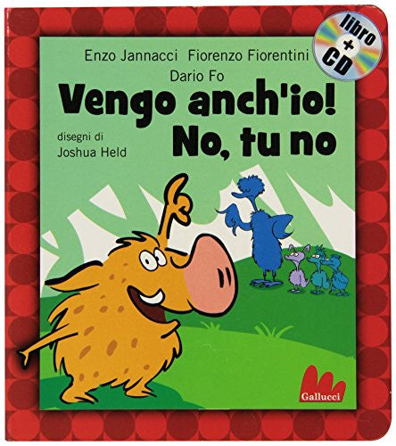 Vengo anch'io! No, tu no. Con CD Audio