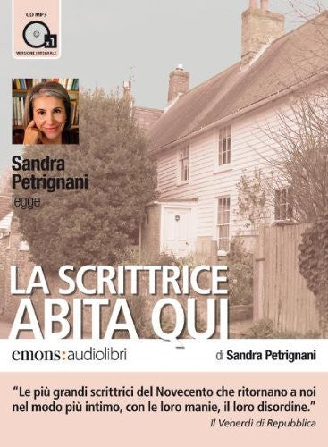 La scrittrice abita qui letto da Sandra Petrignani. Audiolibro. CD Audio formato MP3